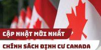 CẬP NHẬT CHÍNH SÁCH NHẬP CẢNH CANADA 2021